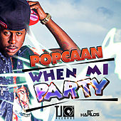 When Mi Party by Popcaan