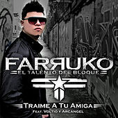 Traime A Tu Amiga by Farruko