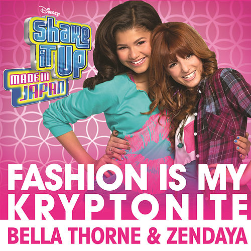 Fashion Is My Kryptonite (from 'Shake It Up: Made In Japan') by Bella Thorne