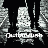 Warrior // Worrier by Outlandish
