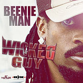 Wicked Guy - Single by Beenie Man