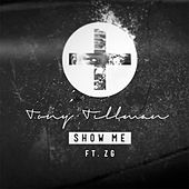 Show Me by Tony Tillman