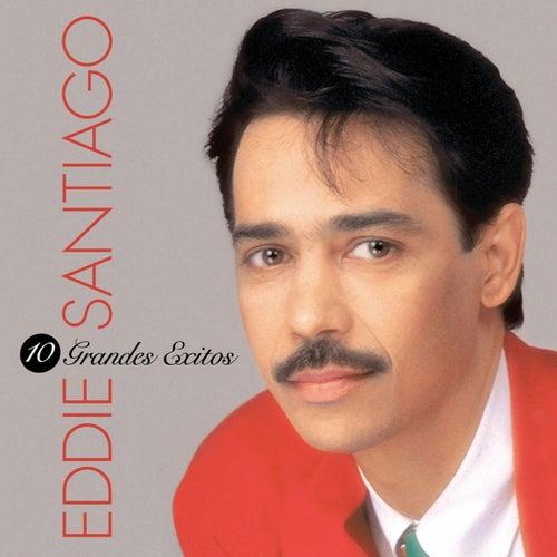 10 Grandes Exitos by Eddie Santiago