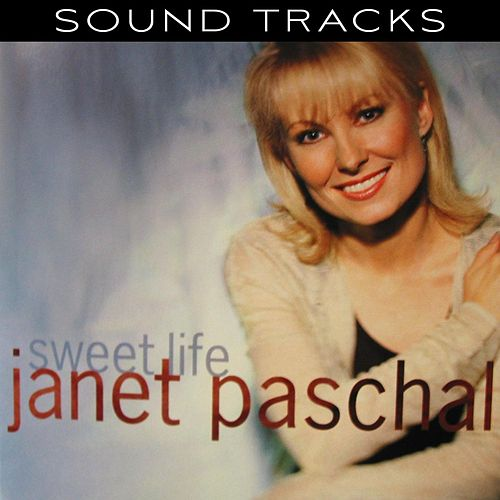 Sweet Life (Performance Tracks) by Janet Paschal