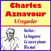 At'regarder by Charles Aznavour