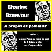 A propos de pommier by Charles Aznavour