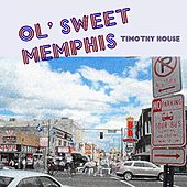 Ol' Sweet Memphis by Timothy House