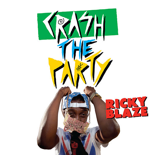 Crash The Party by Ricky Blaze