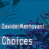 Choices by Davide Mantovani