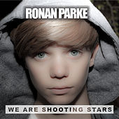 We Are Shooting Stars by Ronan Parke