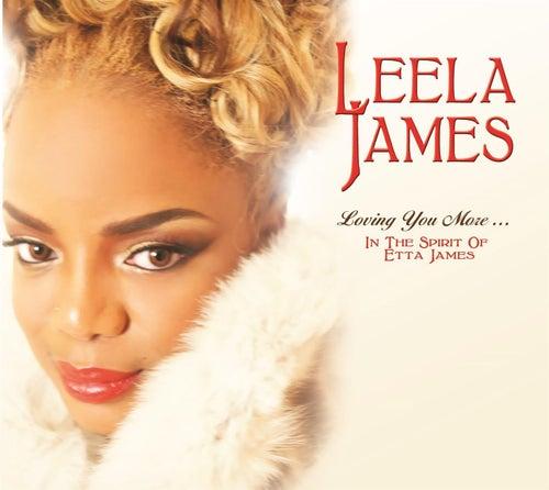 Loving You More…In The Spirit Of Etta James by Leela James