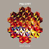 Decade by Pig and Dan