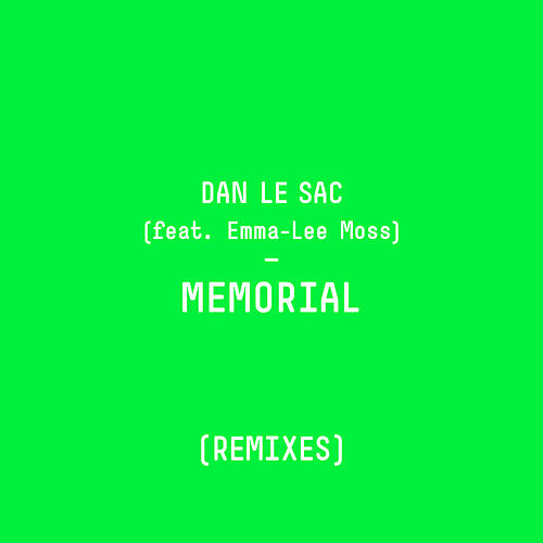 Memorial (Remixes) by dan le sac