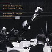 Wilhelm Furtwängler at the Lucerne Festival by Various Artists