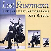 Lost Feuermann - The Japanese Recordings, 1934 & 1936 by Emanuel Feuermann