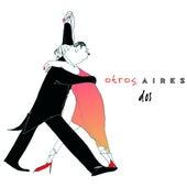 Dos by Otros Aires