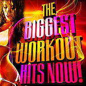 The Biggest Workout Hits Now! by Cardio Workout Crew