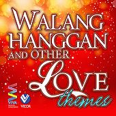 Walang Hanggan and Other Love Themes by Various Artists