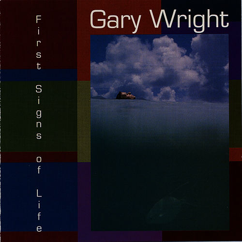First Signs of Life by Gary Wright