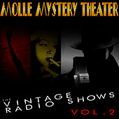 Molle Mystery Theater - The Vintage Radio Shows, Vol. 2 by Radio Broadcast