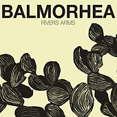 Rivers Arms by Balmorhea