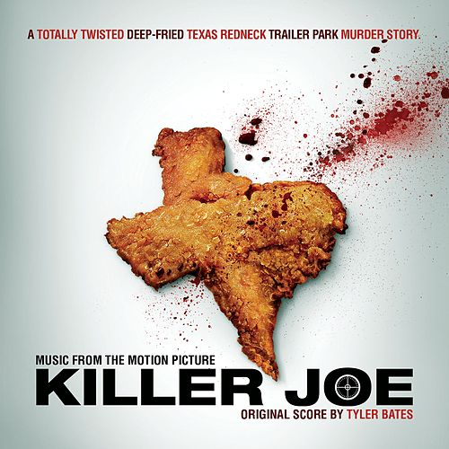 Killer Joe by Tyler Bates