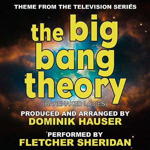 The Big Bang Theory - Theme from the TV Series by Fletcher Sheridan