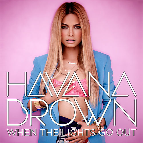 When The Lights Go Out by Havana Brown