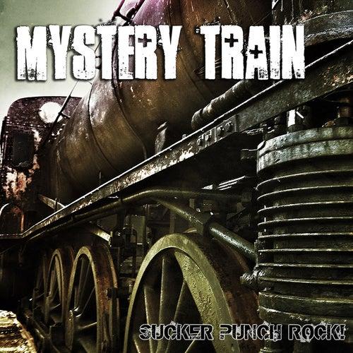 Sucker Punch Rock by Mystery Train