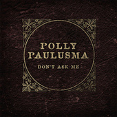 Don't Ask Me EP by Polly Paulusma