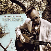 Quicksand by Big Rude Jake
