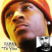 To You (feat. Trouble) by Tyree Thomas