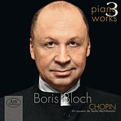 Chopin: Piano Works, Vol. 3 by Boris Bloch