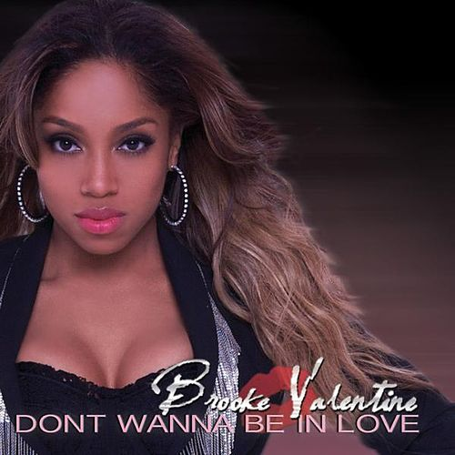 Don't Wanna Be in Love by Brooke Valentine