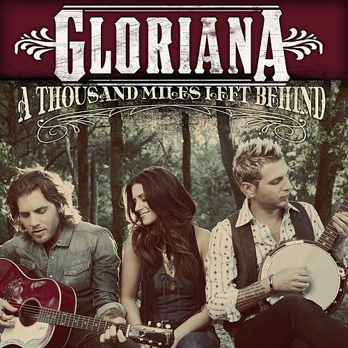 A Thousand Miles Left Behind by Gloriana