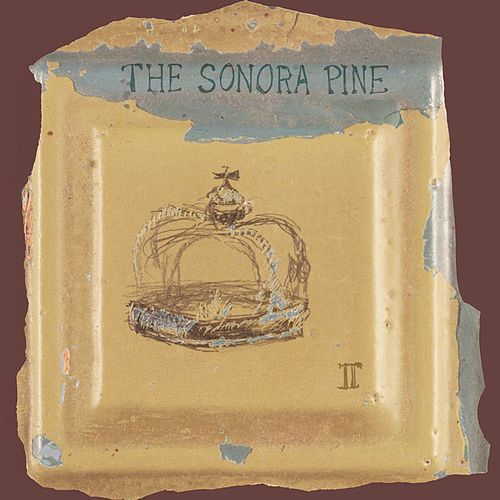 II by The Sonora Pine