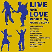 Live and Love Riddim By Mafia & Fluxy by Various Artists