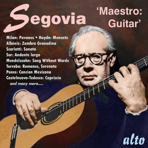 Andres Segovia - Maestro by Andres Segovia