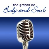 The Greats Do Body And Soul by Various Artists