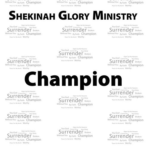 Champion - Single by Shekinah Glory Ministry