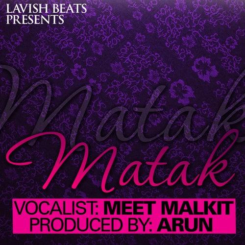 Matak (feat. Meet Malkit) - Single by Arun