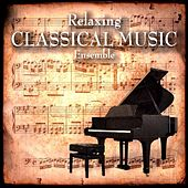 Relaxing Classical Music Ensemble by Relaxing Classical Music Ensemble