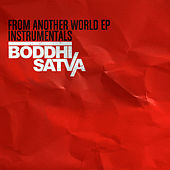 From Another World Instrumentals by Boddhi Satva
