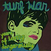 Years Of Living Dangerously by Turf War