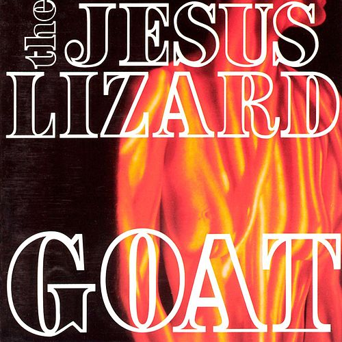 Goat by The Jesus Lizard
