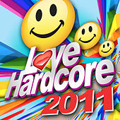 Love Hardcore 2011 by Various Artists