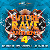 Future Rave Anthems 4 by Various Artists