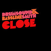 Close by Drumsound & Bassline Smith