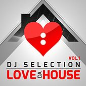 Love Da House Vol. 1 by Various Artists