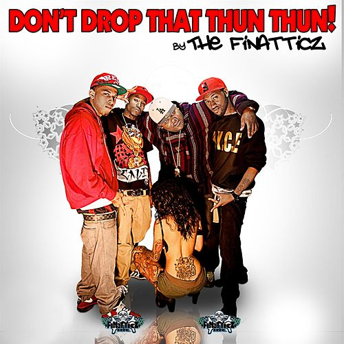 Don't Drop That Thun Thun by Finatticz